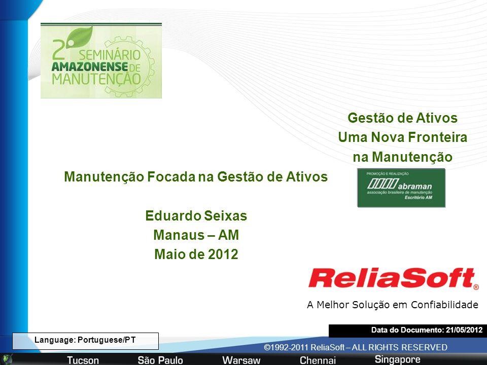 Language: Portuguese/PT ©1992-2011 ReliaSoft – ALL RIGHTS RESERVED TUCSON SAO PAULO WARSAW CHENNAI SINGAPORE A Melhor Solução em Confiabilidade Data d
