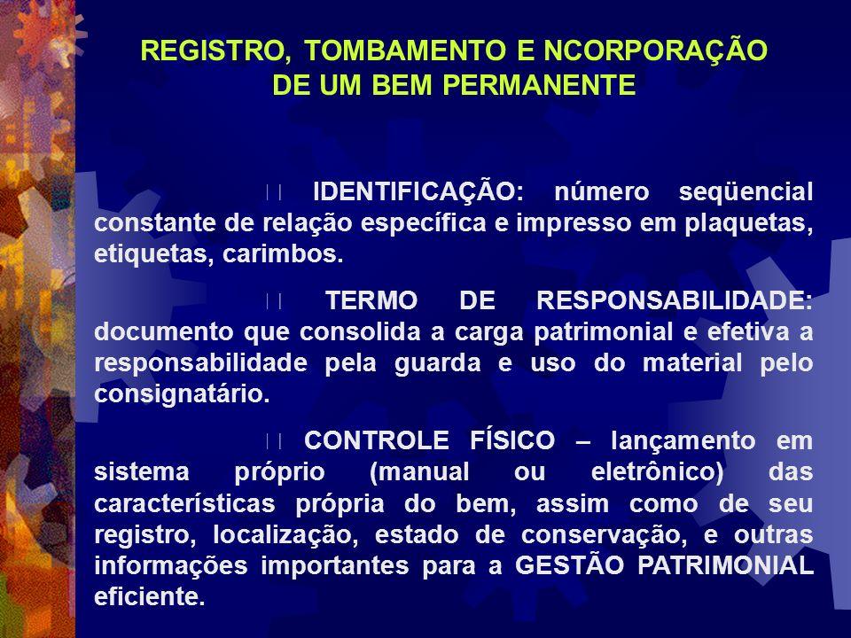 IDENTIFICAÇÃO: número seqüencial constante de relação específica e impresso em plaquetas, etiquetas, carimbos. TERMO DE RESPONSABILIDADE: documento qu