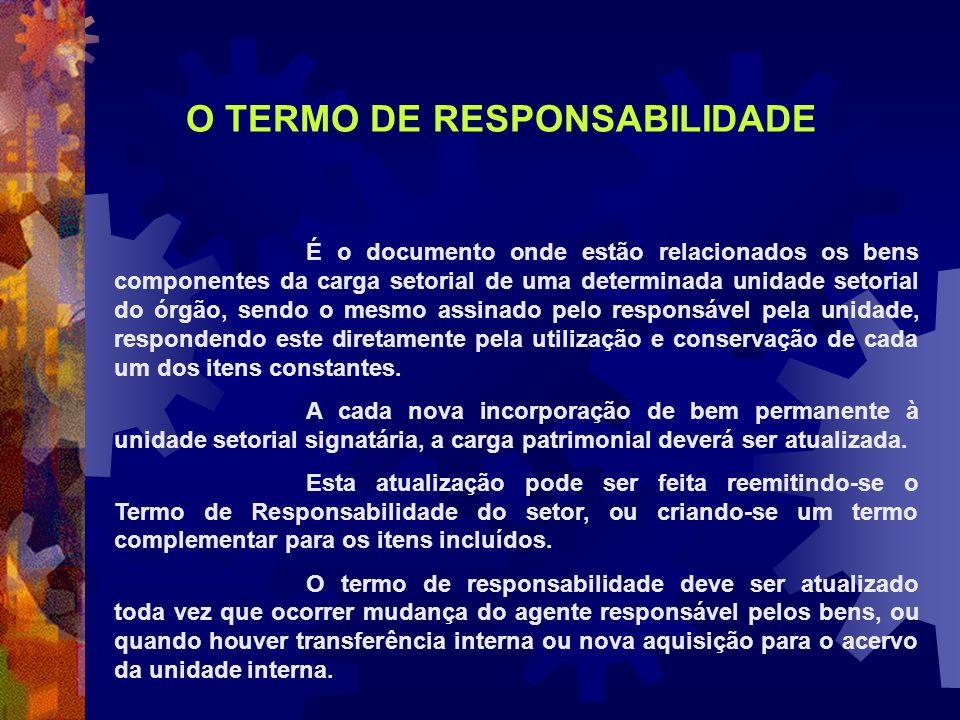É o documento onde estão relacionados os bens componentes da carga setorial de uma determinada unidade setorial do órgão, sendo o mesmo assinado pelo