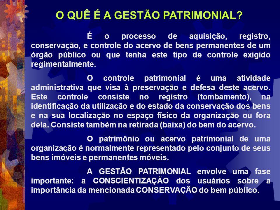 É o processo de aquisição, registro, conservação, e controle do acervo de bens permanentes de um órgão público ou que tenha este tipo de controle exig
