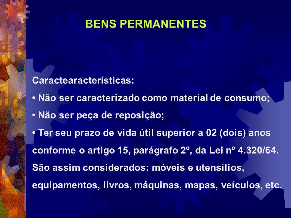 Caractearacterísticas: Não ser caracterizado como material de consumo; Não ser peça de reposição; Ter seu prazo de vida útil superior a 02 (dois) anos
