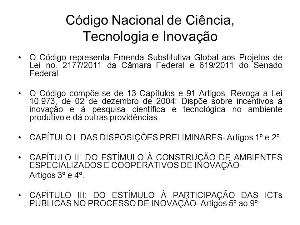 Código Nacional de Ciência, Tecnologia e Inovação O Código representa Emenda Substitutiva Global aos Projetos de Lei no.