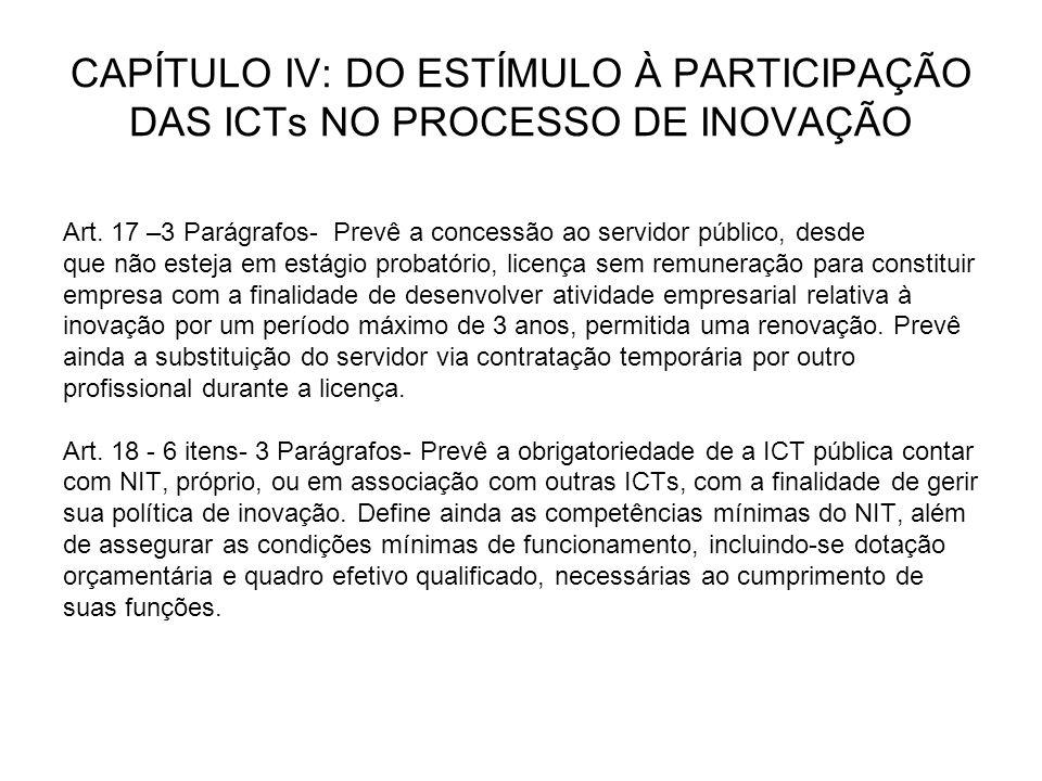 CAPÍTULO IV: DO ESTÍMULO À PARTICIPAÇÃO DAS ICTs NO PROCESSO DE INOVAÇÃO Art.