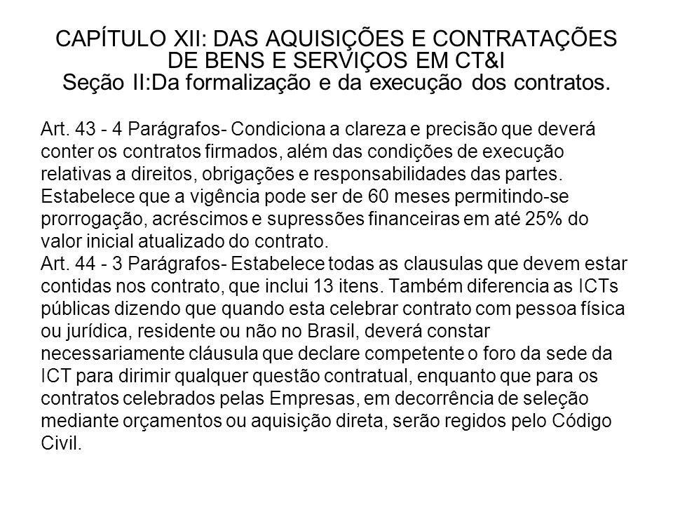 CAPÍTULO XII: DAS AQUISIÇÕES E CONTRATAÇÕES DE BENS E SERVIÇOS EM CT&I Seção II:Da formalização e da execução dos contratos.