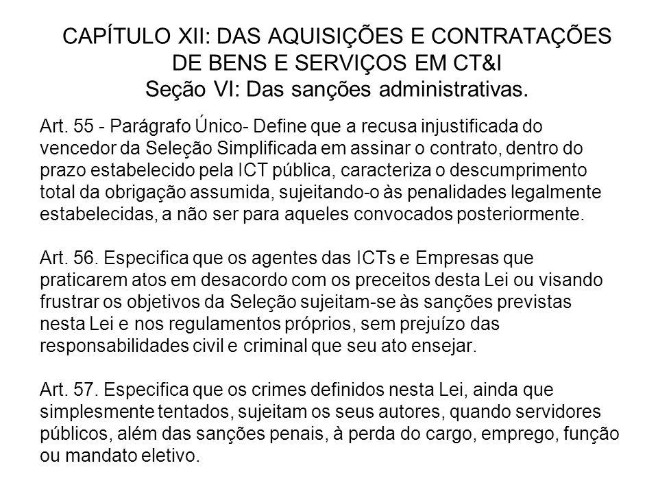 CAPÍTULO XII: DAS AQUISIÇÕES E CONTRATAÇÕES DE BENS E SERVIÇOS EM CT&I Seção VI: Das sanções administrativas.