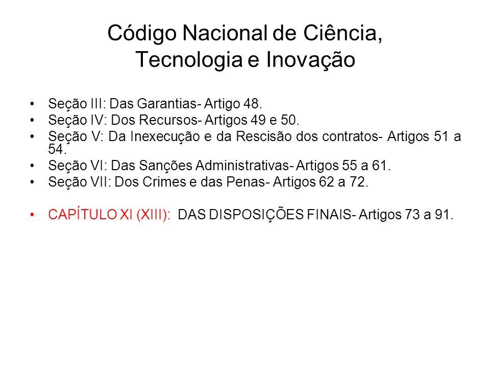 Código Nacional de Ciência, Tecnologia e Inovação O Código altera 10 Leis referidas nos Artigos 78 a 88: Lei n° 6.815 de 19 de agosto de 1980: Define a situação jurídica do estrangeiro no Brasil, cria o Conselho Nacional de Imigração- Inciso V do Art.