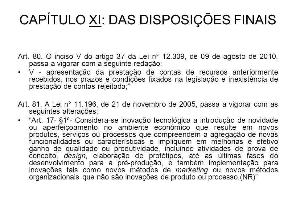 CAPÍTULO XI: DAS DISPOSIÇÕES FINAIS Art. 80.