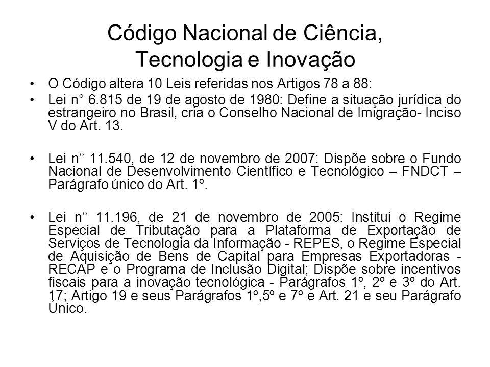 Código Nacional de Ciência, Tecnologia e Inovação Lei n° 12.309, de 09 de agosto de 2010: Dispõe sobre as diretrizes para a elaboração e execução da Lei Orçamentária de 2011- Inciso V do Art.