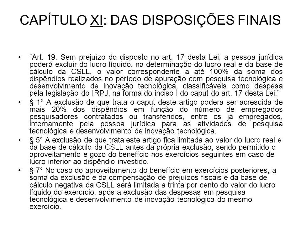 CAPÍTULO XI: DAS DISPOSIÇÕES FINAIS Art. 19. Sem prejuízo do disposto no art.