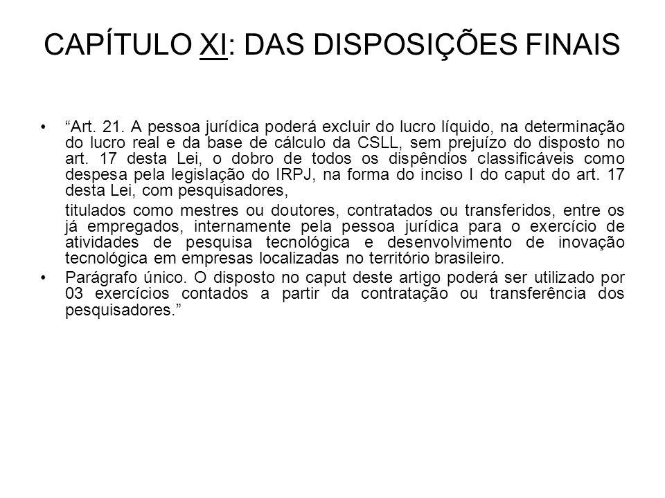 CAPÍTULO XI: DAS DISPOSIÇÕES FINAIS Art. 21.