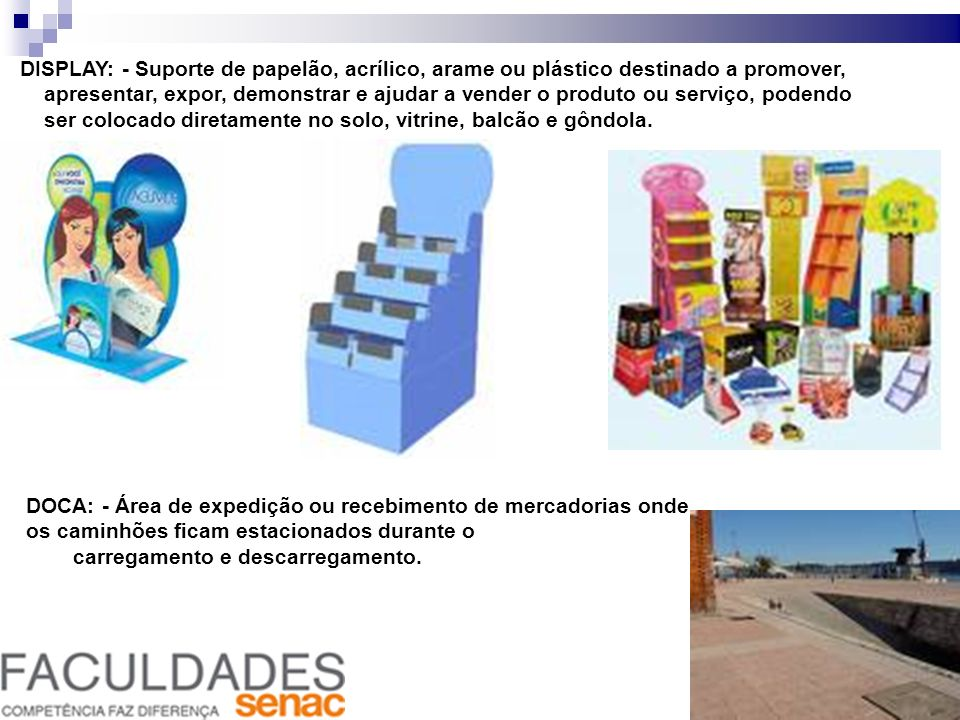 DISPLAY: - Suporte de papelão, acrílico, arame ou plástico destinado a promover, apresentar, expor, demonstrar e ajudar a vender o produto ou serviço,