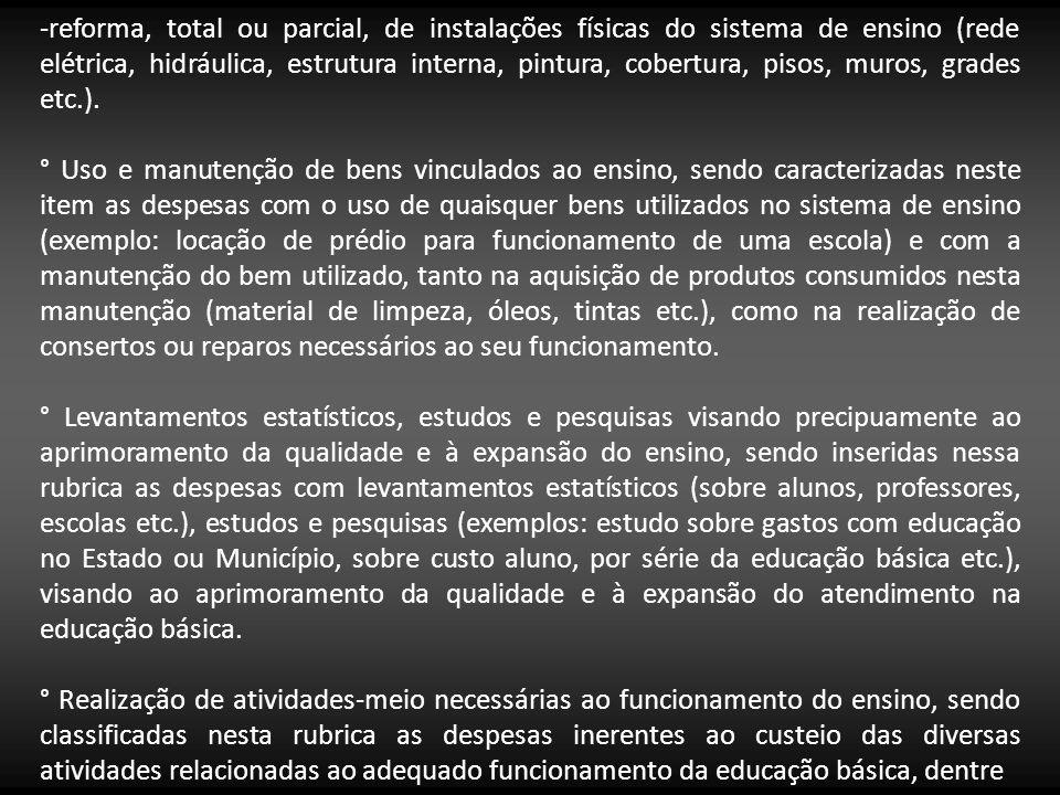 -reforma, total ou parcial, de instalações físicas do sistema de ensino (rede elétrica, hidráulica, estrutura interna, pintura, cobertura, pisos, muro