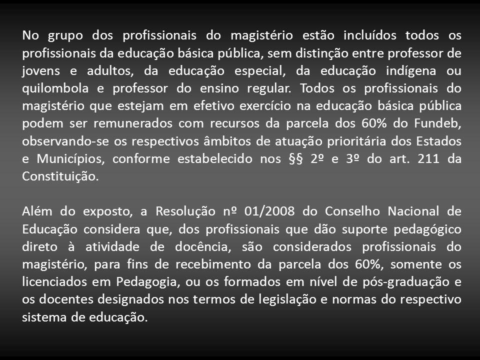 No grupo dos profissionais do magistério estão incluídos todos os profissionais da educação básica pública, sem distinção entre professor de jovens e
