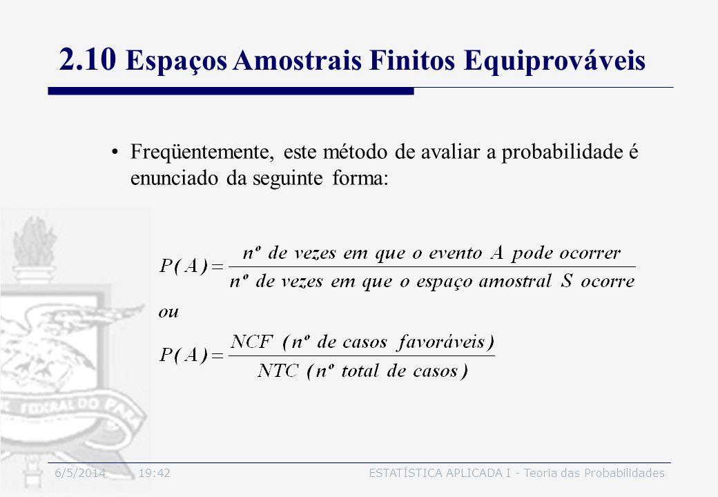 6/5/2014 19:44ESTATÍSTICA APLICADA I - Teoria das Probabilidades Freqüentemente, este método de avaliar a probabilidade é enunciado da seguinte forma: