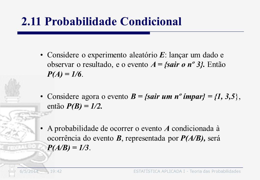 6/5/2014 19:44ESTATÍSTICA APLICADA I - Teoria das Probabilidades Considere o experimento aleatório E: lançar um dado e observar o resultado, e o event