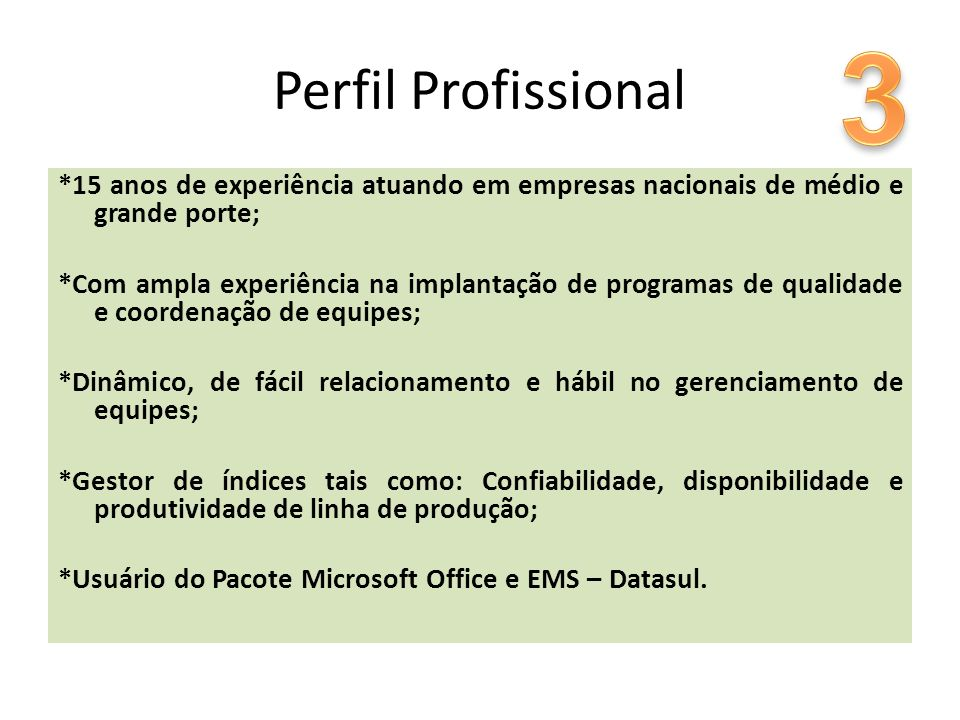*15 anos de experiência atuando em empresas nacionais de médio e grande porte; *Com ampla experiência na implantação de programas de qualidade e coord