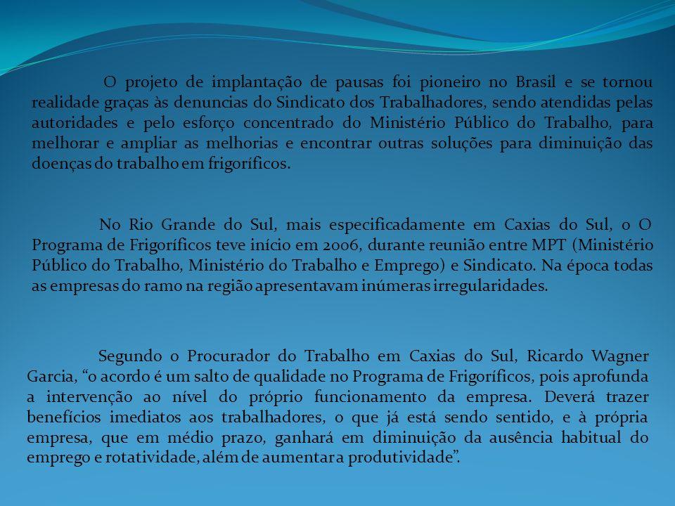 O projeto de implantação de pausas foi pioneiro no Brasil e se tornou realidade graças às denuncias do Sindicato dos Trabalhadores, sendo atendidas pe