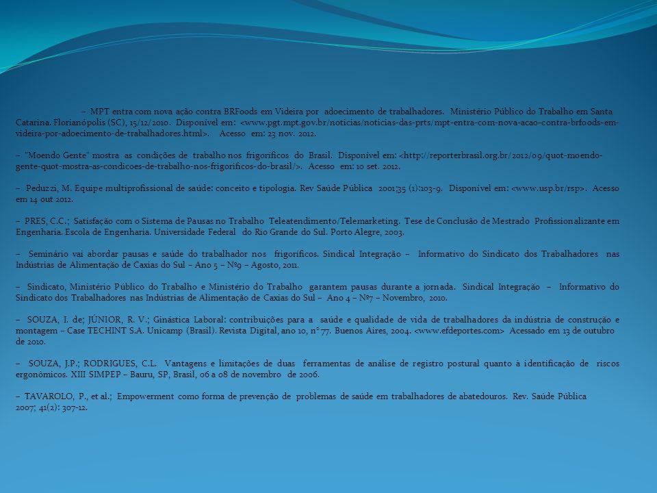 – MPT entra com nova ação contra BRFoods em Videira por adoecimento de trabalhadores. Ministério Público do Trabalho em Santa Catarina. Florianópolis