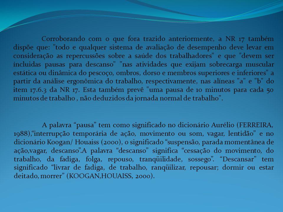 A composição de pausa e descanso, no idioma português, está associada fortemente à interrupção e à lentidão.