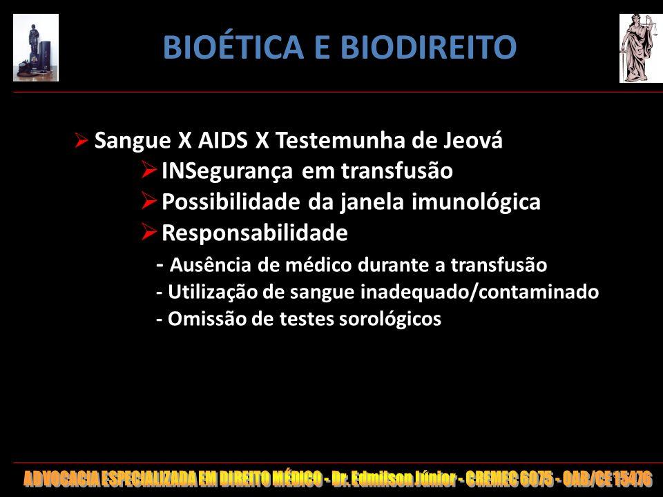 100 Sangue X AIDS X Testemunha de Jeová INSegurança em transfusão Possibilidade da janela imunológica Responsabilidade - Ausência de médico durante a