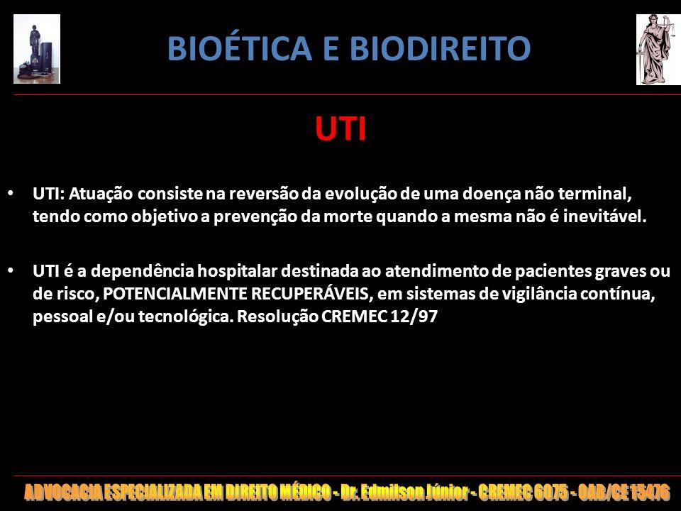 103 UTI UTI: Atuação consiste na reversão da evolução de uma doença não terminal, tendo como objetivo a prevenção da morte quando a mesma não é inevit