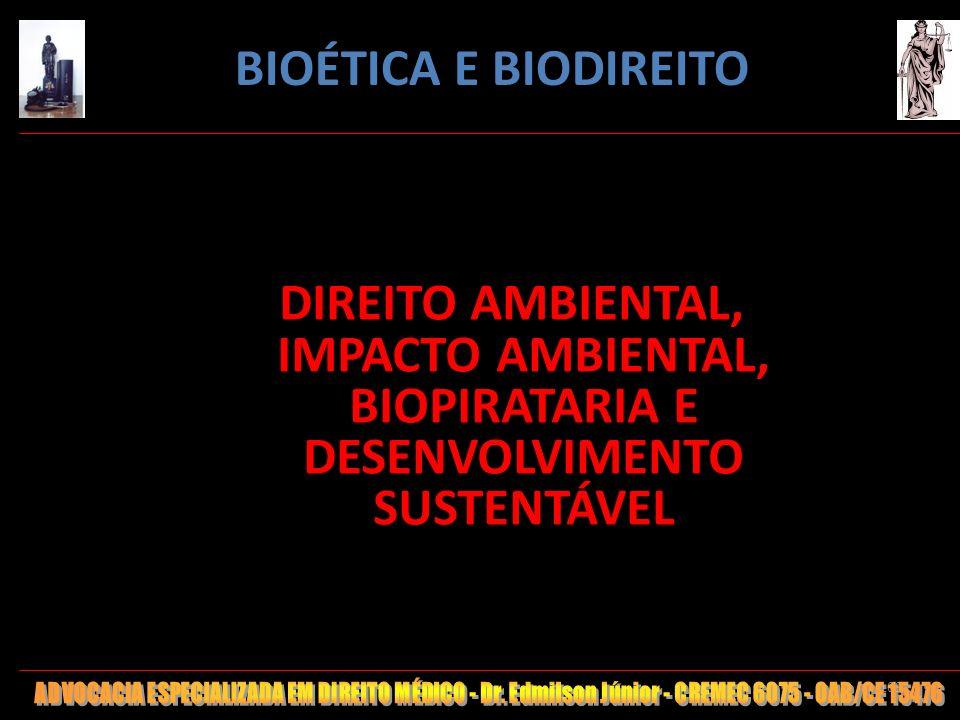 109 DIREITO AMBIENTAL, IMPACTO AMBIENTAL, BIOPIRATARIA E DESENVOLVIMENTO SUSTENTÁVEL BIOÉTICA E BIODIREITO