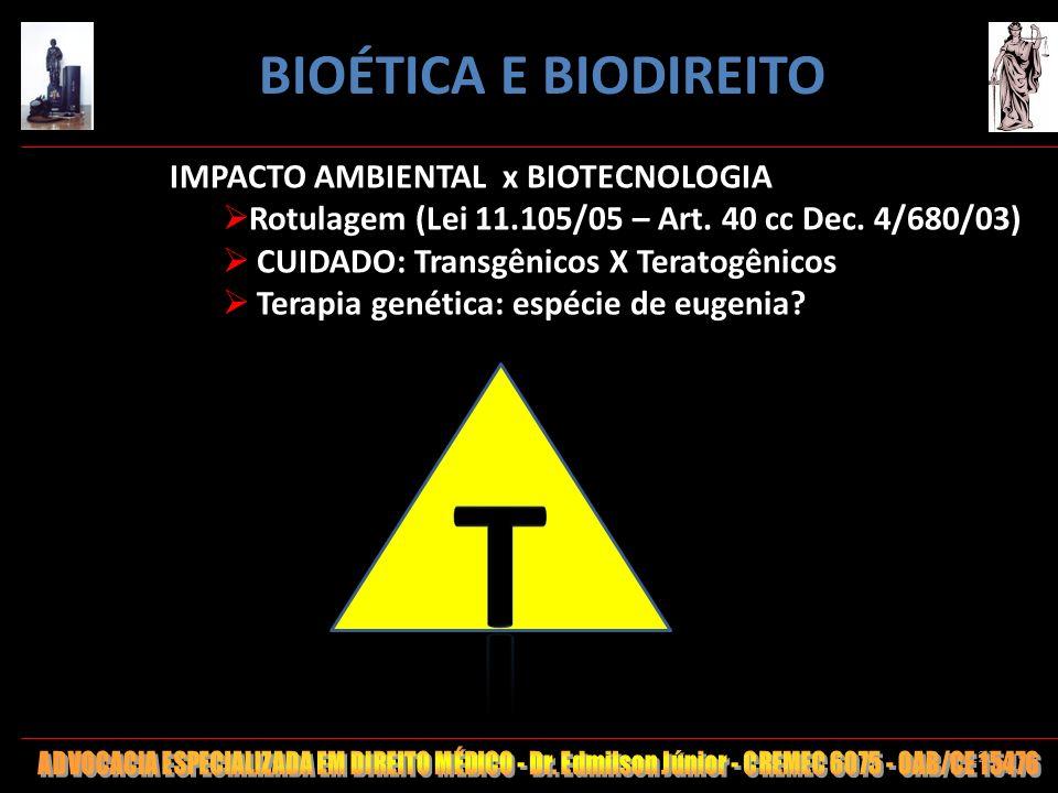 120 IMPACTO AMBIENTAL x BIOTECNOLOGIA Rotulagem (Lei 11.105/05 – Art. 40 cc Dec. 4/680/03) CUIDADO: Transgênicos X Teratogênicos Terapia genética: esp