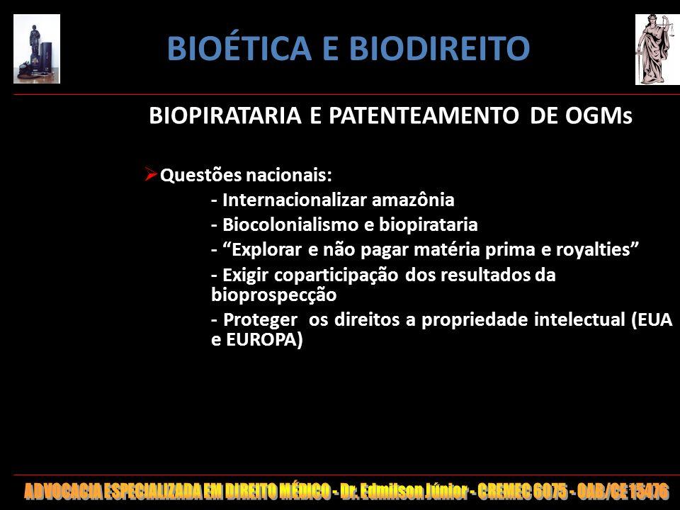 126 BIOPIRATARIA E PATENTEAMENTO DE OGMs Questões nacionais: - Internacionalizar amazônia - Biocolonialismo e biopirataria - Explorar e não pagar maté
