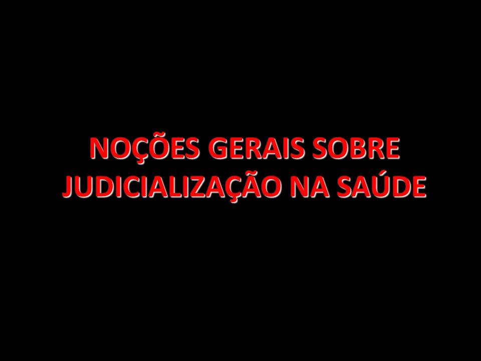134 NOÇÕES GERAIS SOBRE JUDICIALIZAÇÃO NA SAÚDE