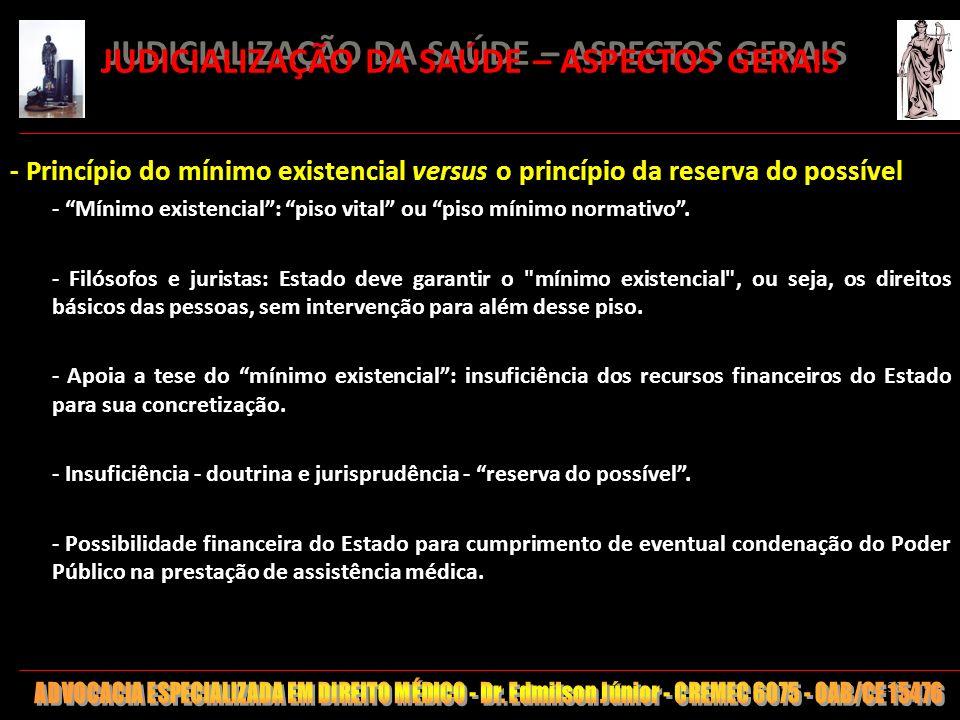 138 JUDICIALIZAÇÃO DA SAÚDE – ASPECTOS GERAIS - Princípio do mínimo existencial versus o princípio da reserva do possível - Mínimo existencial: piso v