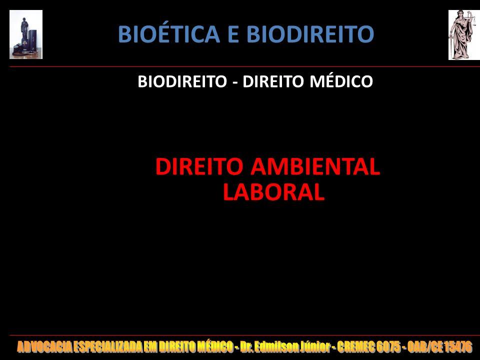 150 BIODIREITO - DIREITO MÉDICO DIREITO AMBIENTAL LABORAL BIOÉTICA E BIODIREITO