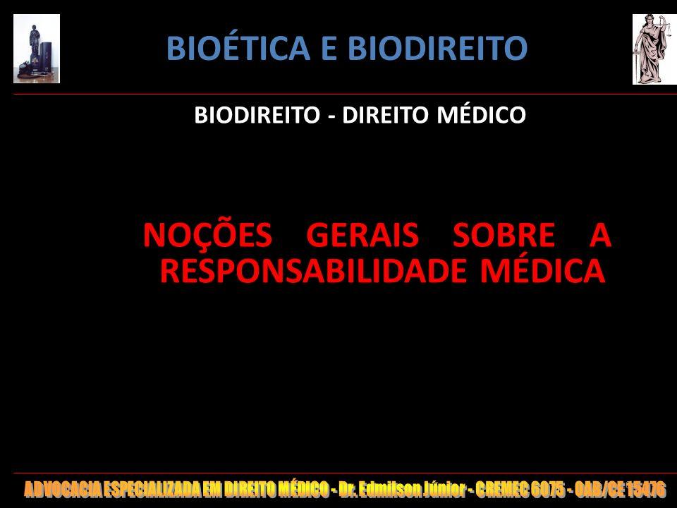 184 BIODIREITO - DIREITO MÉDICO NOÇÕES GERAIS SOBRE A RESPONSABILIDADE MÉDICA BIOÉTICA E BIODIREITO