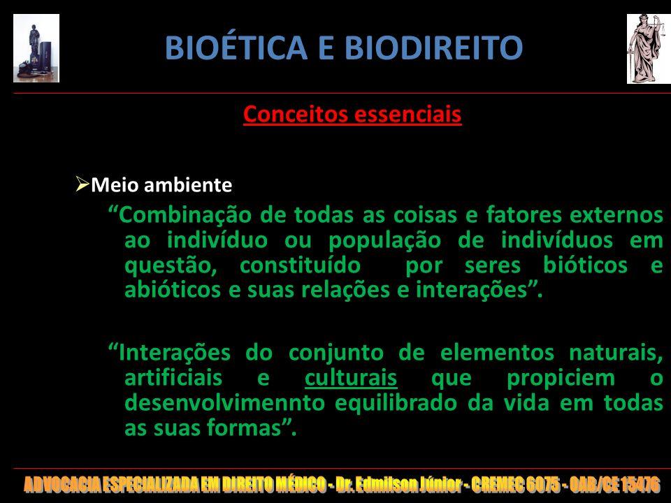 3 Conceitos essenciais Meio ambiente Conjunto das condições, leis, influências e interações de ordem física, química e biólogica, que permite, abriga e rege a vida em todas as suas formas.