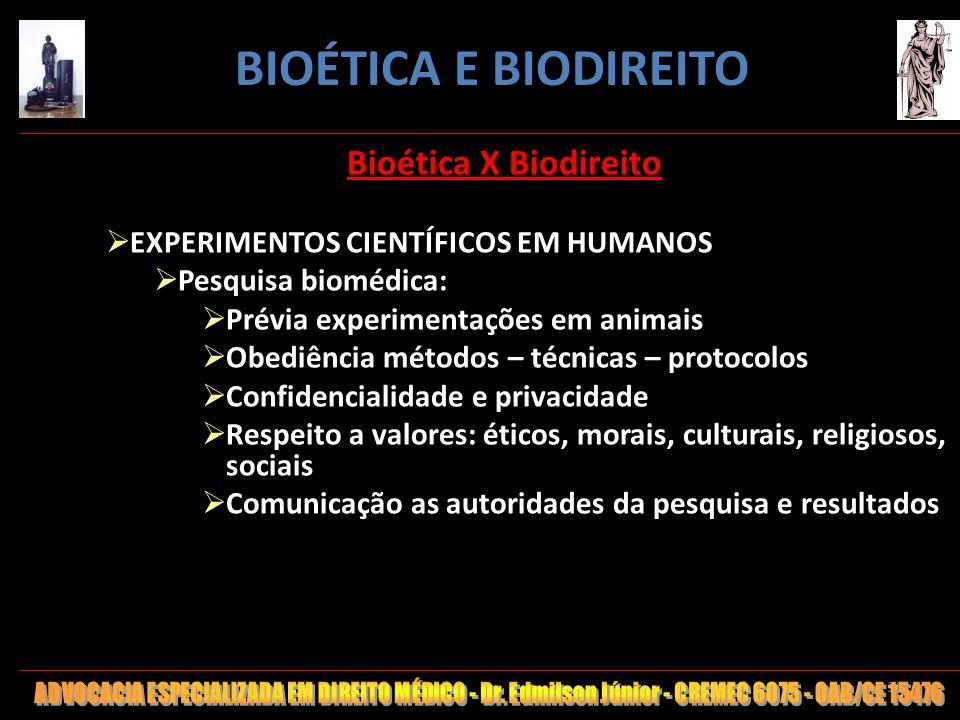 36 Bioética X Biodireito EXPERIMENTOS CIENTÍFICOS EM HUMANOS Pesquisa biomédica: Prévia experimentações em animais Obediência métodos – técnicas – pro