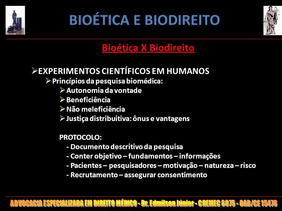 37 Bioética X Biodireito EXPERIMENTOS CIENTÍFICOS EM HUMANOS Princípios da pesquisa biomédica: Autonomia da vontade Beneficiência Não meleficiência Ju