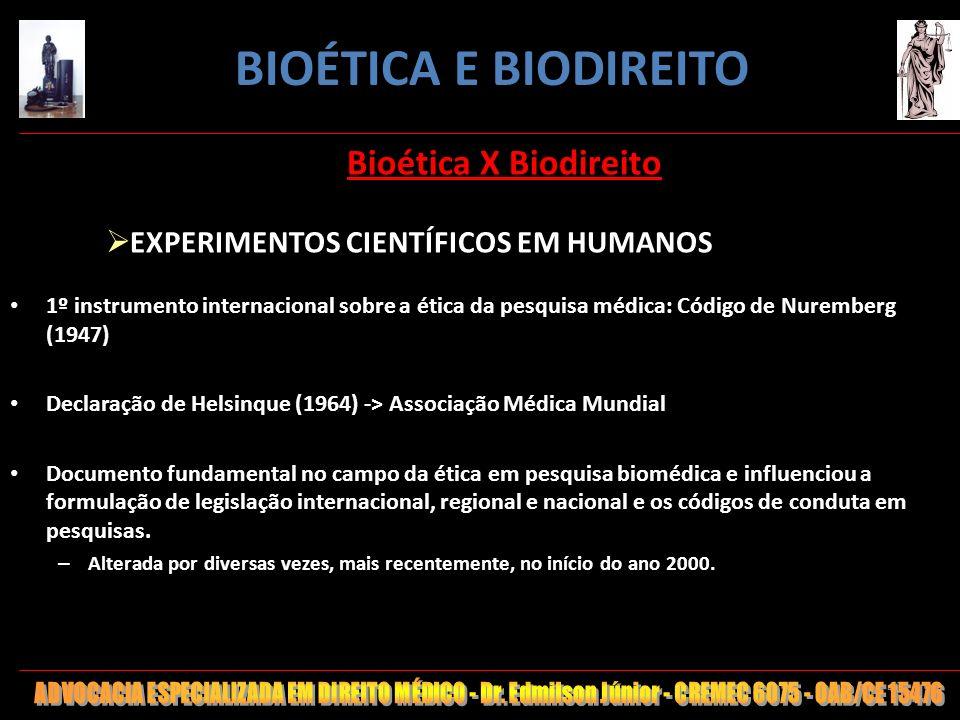 40 Bioética X Biodireito EXPERIMENTOS CIENTÍFICOS EM HUMANOS 1º instrumento internacional sobre a ética da pesquisa médica: Código de Nuremberg (1947)