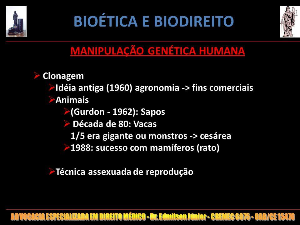 62 MANIPULAÇÃO GENÉTICA HUMANA Clonagem Idéia antiga (1960) agronomia -> fins comerciais Animais (Gurdon - 1962): Sapos Década de 80: Vacas 1/5 era gi