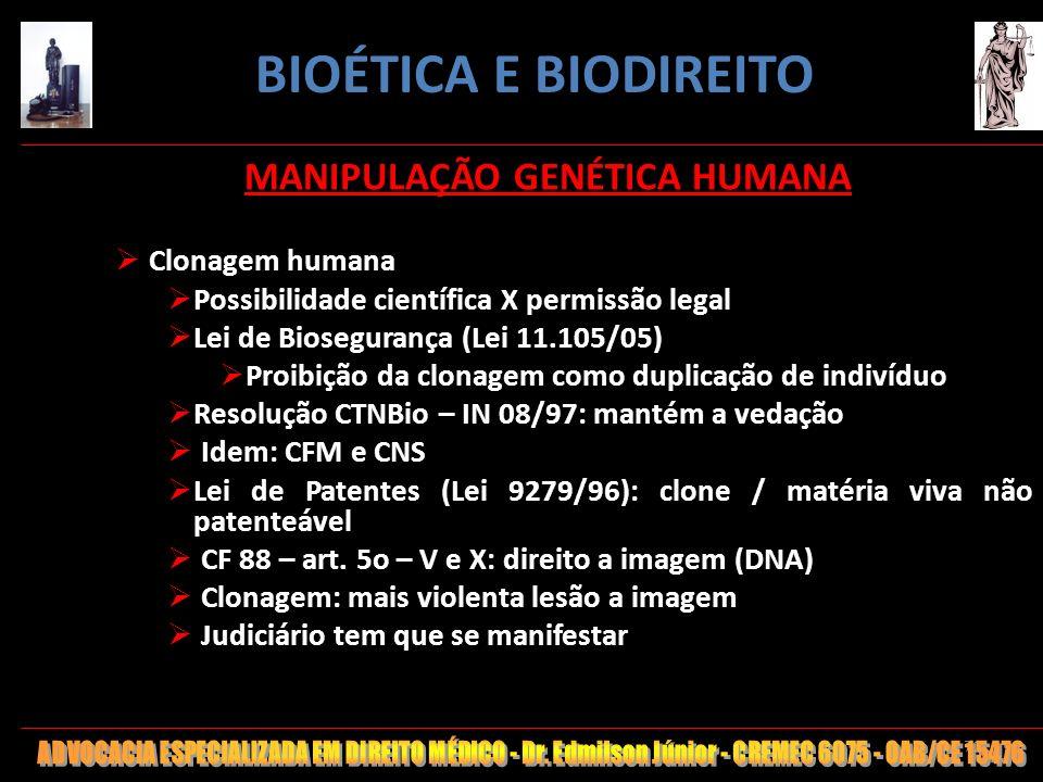 71 MANIPULAÇÃO GENÉTICA HUMANA Clonagem humana Possibilidade científica X permissão legal Lei de Biosegurança (Lei 11.105/05) Proibição da clonagem co