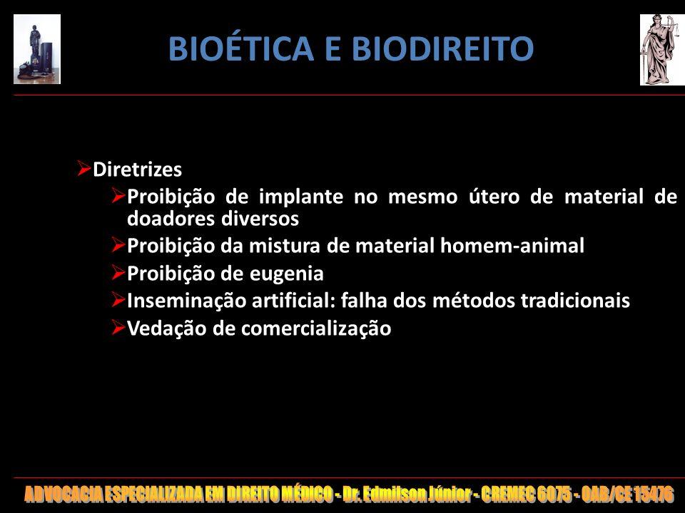 81 Diretrizes Proibição de implante no mesmo útero de material de doadores diversos Proibição da mistura de material homem-animal Proibição de eugenia