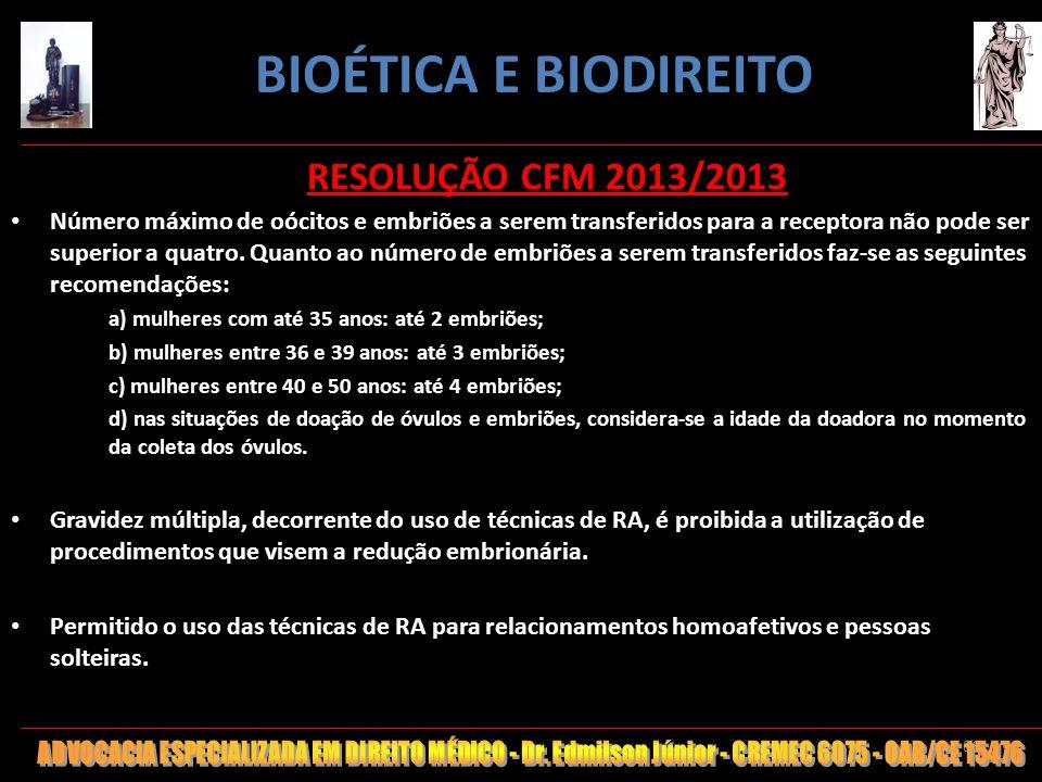 86 RESOLUÇÃO CFM 2013/2013 Número máximo de oócitos e embriões a serem transferidos para a receptora não pode ser superior a quatro. Quanto ao número