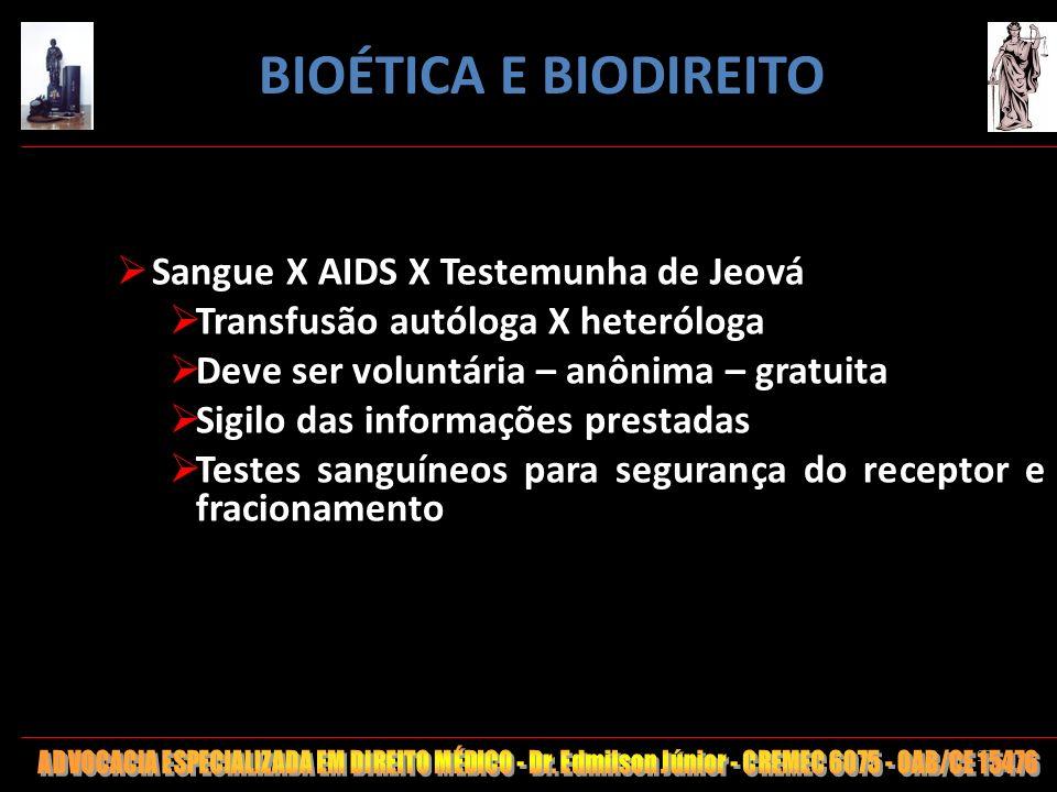 97 Sangue X AIDS X Testemunha de Jeová Transfusão autóloga X heteróloga Deve ser voluntária – anônima – gratuita Sigilo das informações prestadas Test