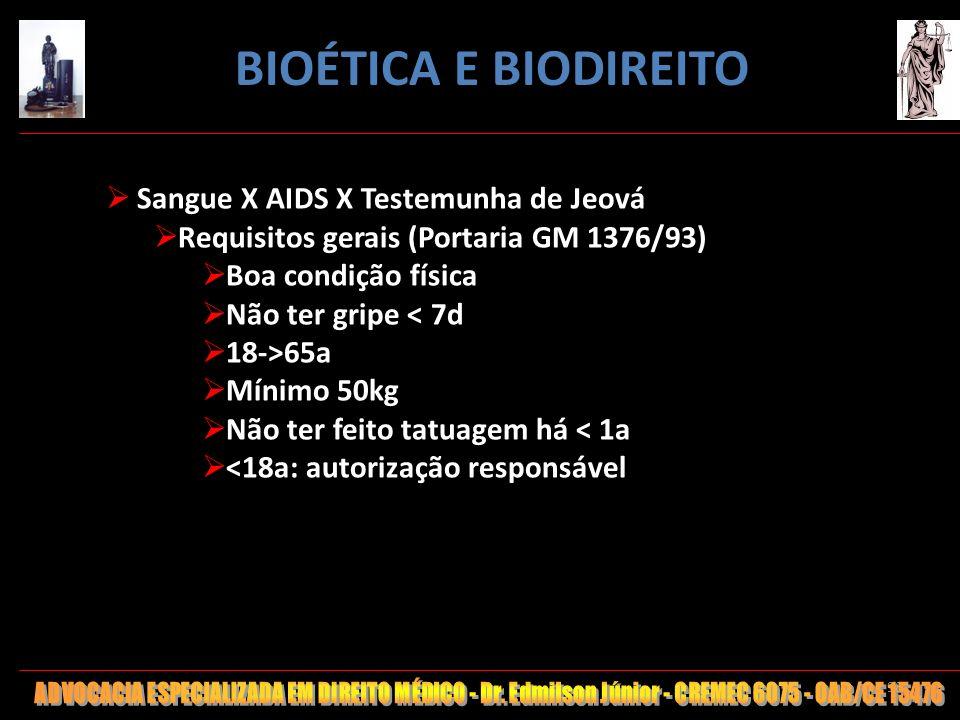 98 Sangue X AIDS X Testemunha de Jeová Requisitos gerais (Portaria GM 1376/93) Boa condição física Não ter gripe < 7d 18->65a Mínimo 50kg Não ter feit