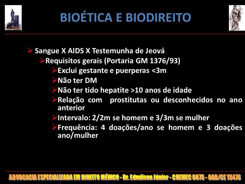 99 Sangue X AIDS X Testemunha de Jeová Requisitos gerais (Portaria GM 1376/93) Exclui gestante e puerperas <3m Não ter DM Não ter tido hepatite >10 an