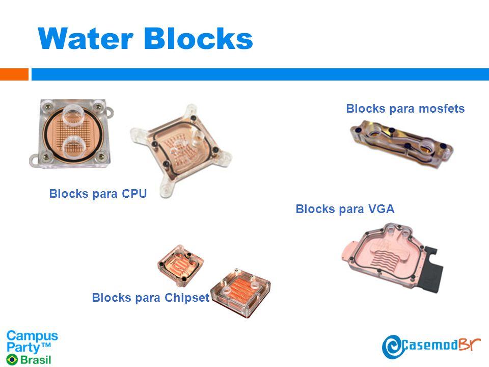Water Blocks Blocks para CPU Blocks para mosfets Blocks para VGA Blocks para Chipset