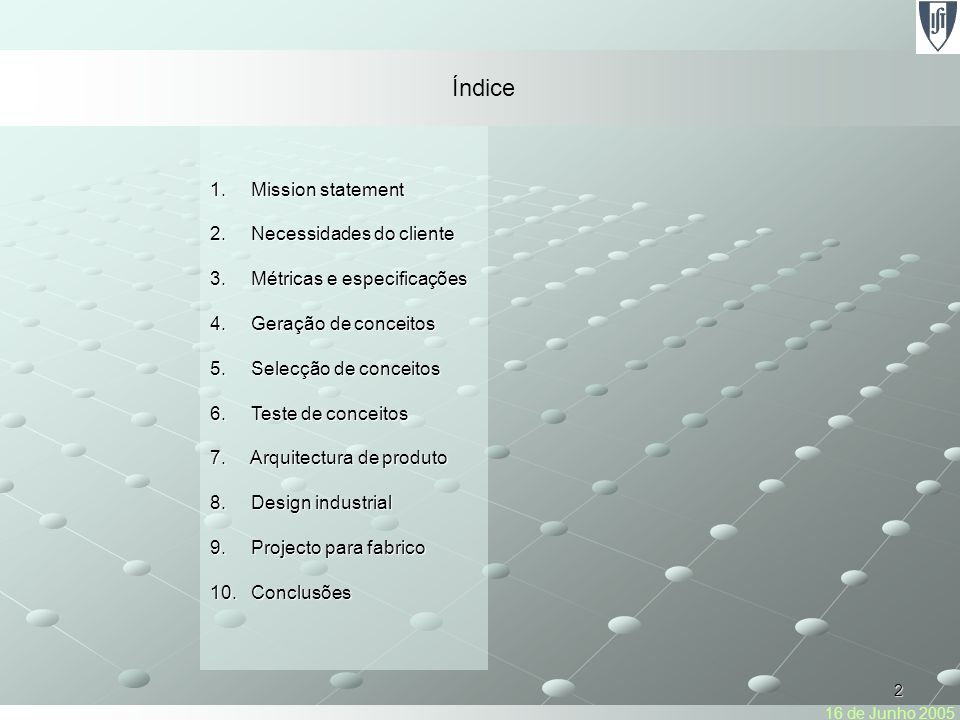 23 Teste de conceitos 6.Teste de conceitos Indice 1.Mission statement Necessidades do cliente 2.