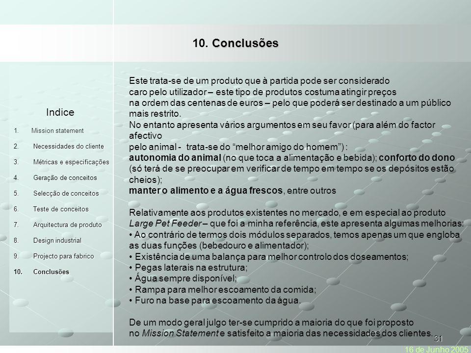 31 Conclusões 10.Conclusões Indice 1.Mission statement Necessidades do cliente 2.