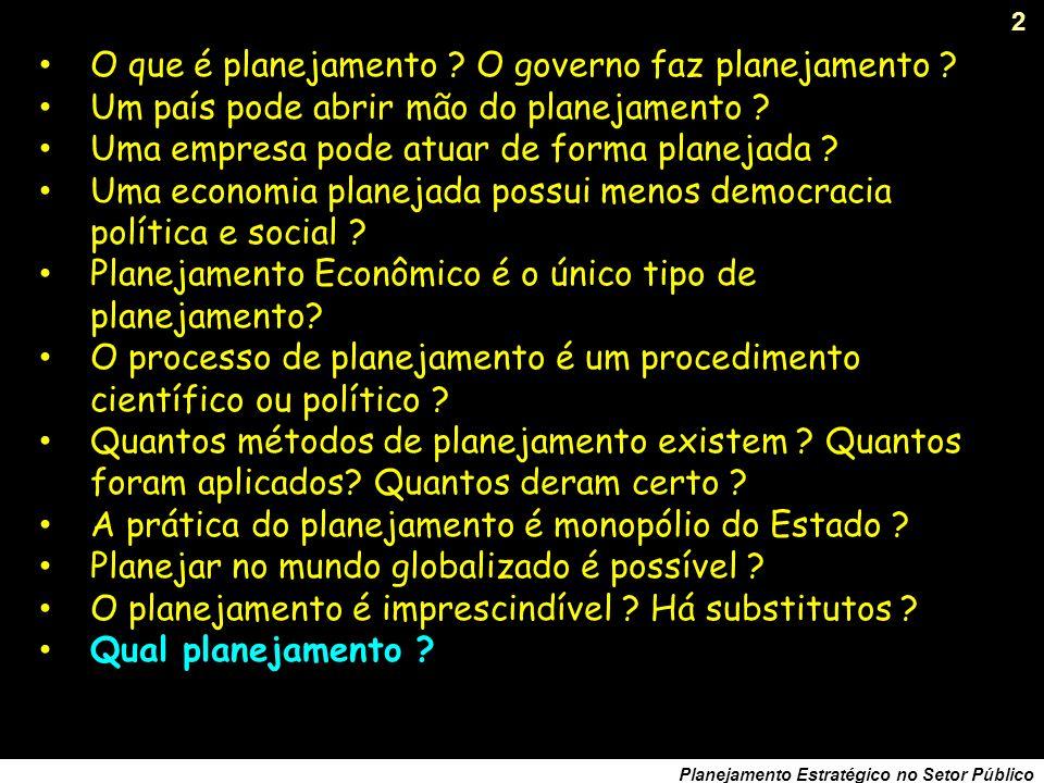 282 Planejamento Estratégico no Setor Público Interpretando o triângulo de ferro...