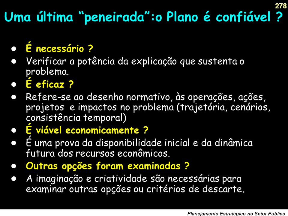 277 Planejamento Estratégico no Setor Público Nem sempre o melhor resultado foi o resultado planejado...