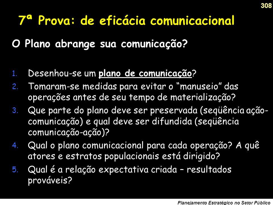 307 Planejamento Estratégico no Setor Público 6ª Prova: de viabilidade política O plano é politicamente viável.