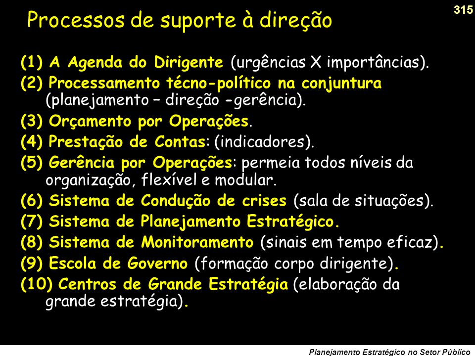 314 Planejamento Estratégico no Setor Público Os processos do sistema de gestão